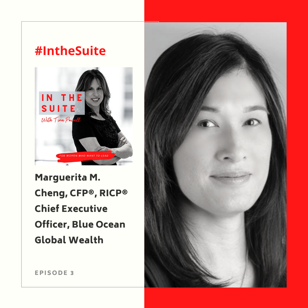 In the Suite Podcast Ep 4: Going From Fearful to Fearless with Marguerita M. Cheng, CFP®, RICP® – CEO of Blue Ocean Global Wealth