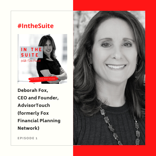 In the Suite Podcast Ep 1: Becoming All You Can Be with Deborah Fox, CEO and Founder at AdvisorTouch