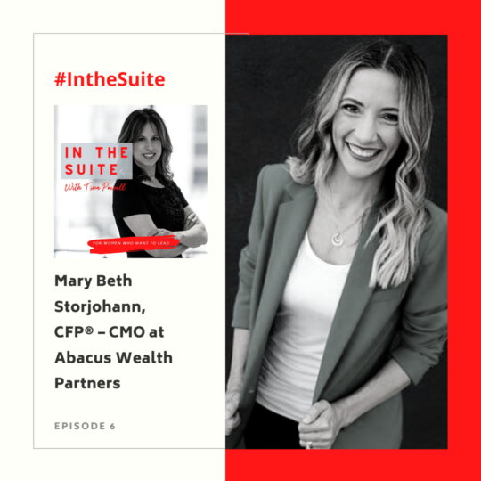 In the Suite Podcast Ep 7: Leaning Into Diversity and Impact in the Workplace with Mary Beth Storjohann, CFP® – CMO at Abacus Wealth Partners