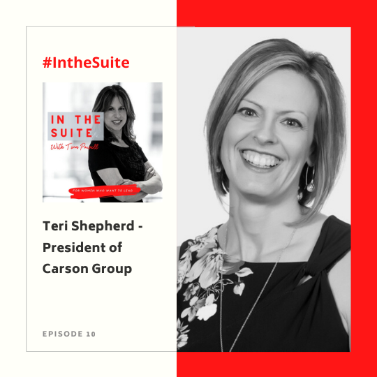 In the Suite Podcast Ep 11: Mastering Adaptability and Finding Your Voice with Teri Shepherd, President of Carson Group