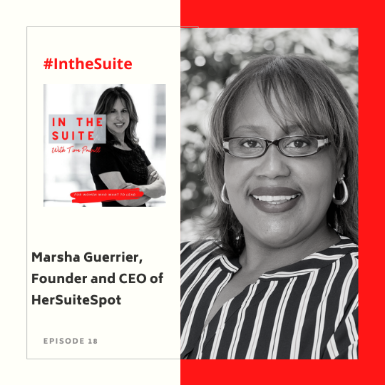 In the Suite Podcast Episode 18: Rising Up with Mindset, Marketing, Money and Media with Marsha Guerrier, Founder and CEO of HerSuiteSpot