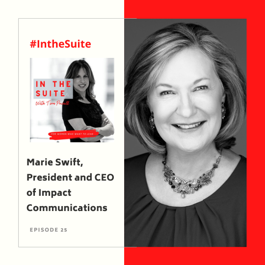 In The Suite Podcast Episode 25: Finding Your Voice and Becoming a Thought-Leader with Marie Swift, President and CEO of Impact Communications
