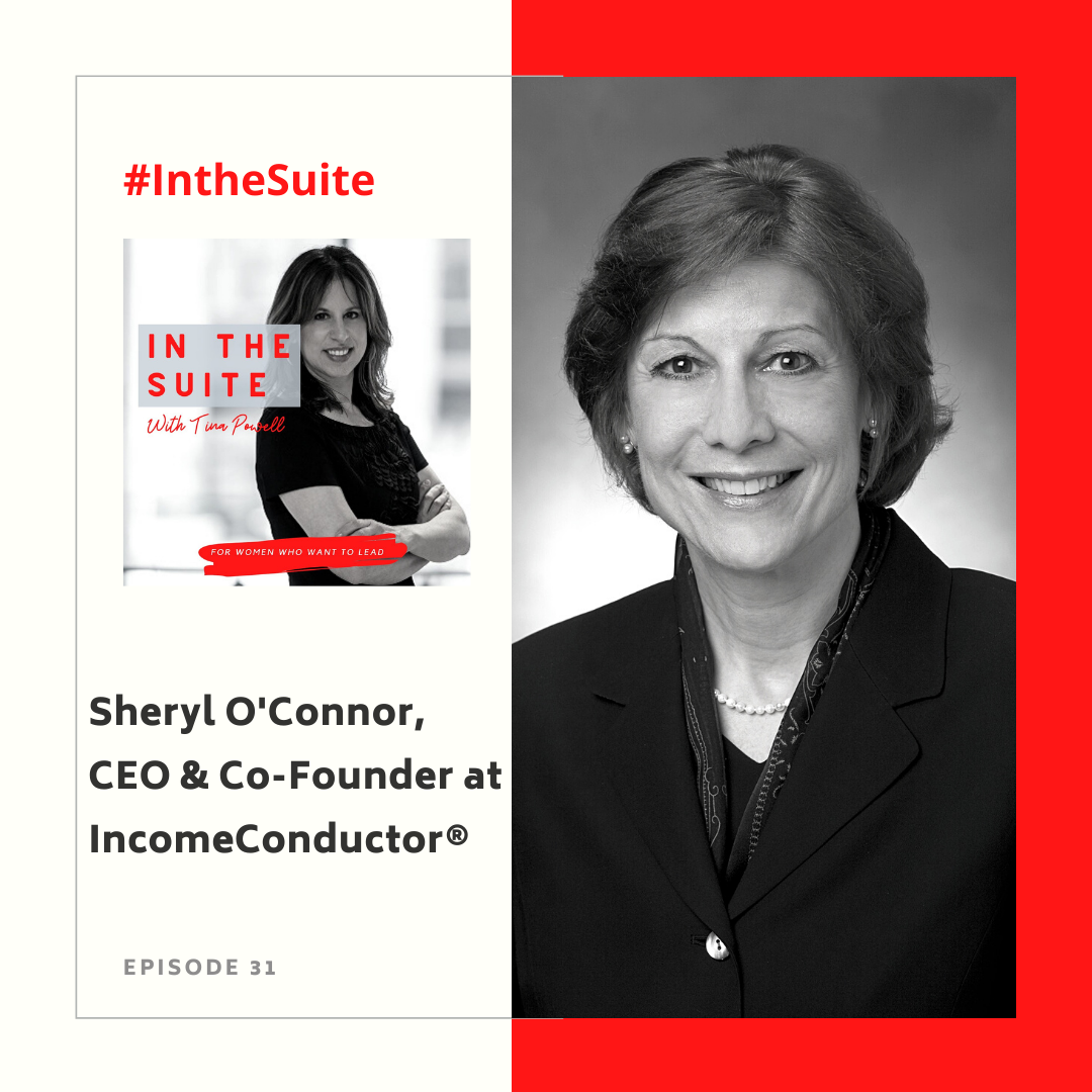 In The Suite Podcast Episode 31: Building a FinTech Solution to Help Solve the Other Parts of Retirement Planning with Sheryl O'Connor, CEO & Co-Founder of IncomeConductor®