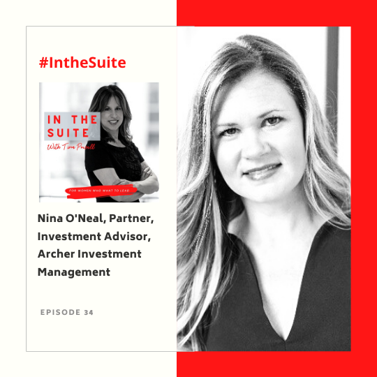 34. Building Strong Networks and Keeping It Real with Nina O'Neal, Partner, Investment Advisor, Archer Investment Management