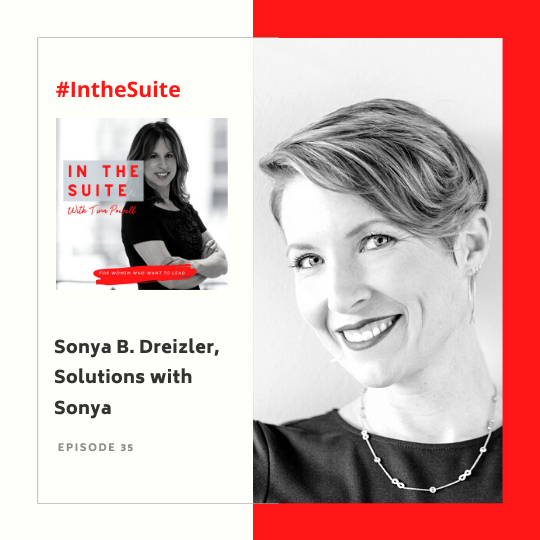 In The Suite Podcast Episode 35: Finding Your Personal Voice and Speaking Up for Race, Gender Equity, and ESG with Sonya Dreizler, Solutions with Sonya